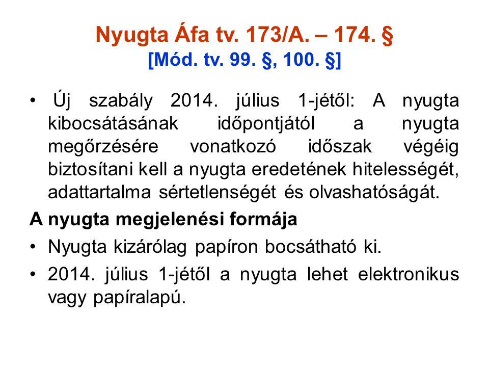 Nyugta Áfa tv. 173/A. – 174. § [Mód. tv. 99. §, 100. §]
